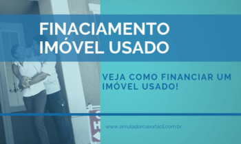 Financiamento de Imóvel Usado – Veja como Fazer!