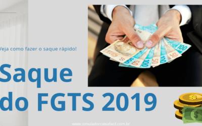Como Fazer o Saque do FGTS 2019 – Descubra Aqui!