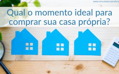 Qual o momento ideal para comprar sua casa própria? Descubra aqui!