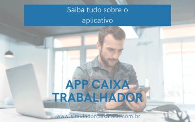 App Caixa Trabalhador – Saiba mais