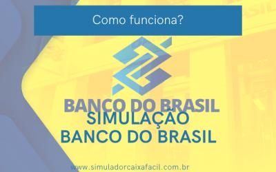 Como funciona a Simulação Banco do Brasil?
