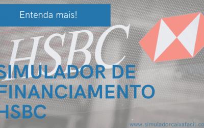 Saiba como utilizar o Simulador de Financiamento HSBC!