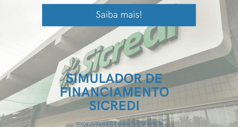 Financiamento Sicredi Simulador – As melhores taxas do mercado!